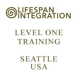 Level One Lifespan Integration Training Seattle